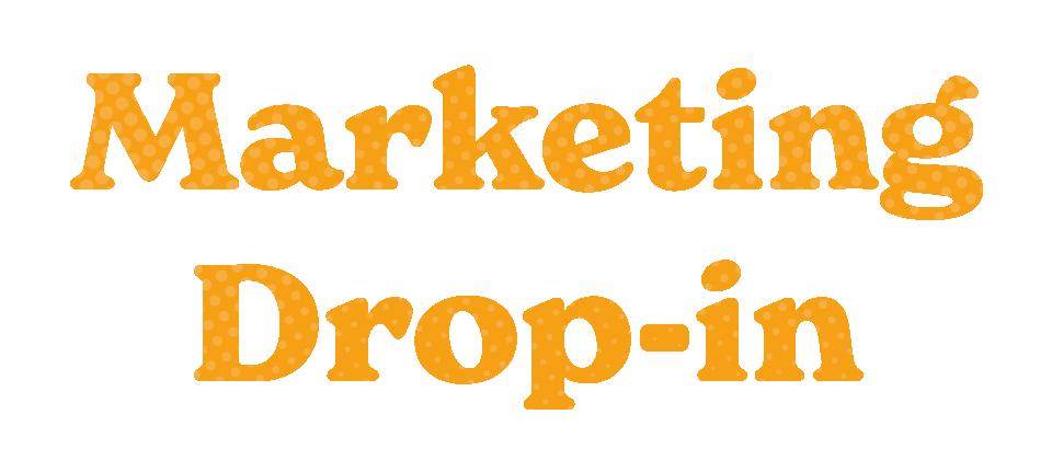 Marketing Drop-In
